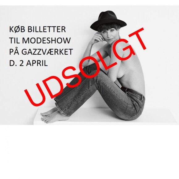 Billetter - UDSOLGT Billetter modeshow d. 02-04-19